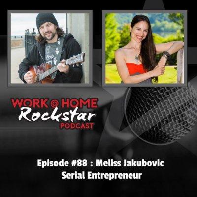 WHR #88 : Meliss Jakubovic – Serial Entrepreneur