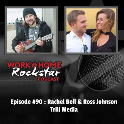 WHR #90 : Ross Johnson & Rachel Bell – Trill Media