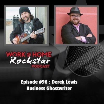 WHR #96 : Derek Lewis – Business Ghost Writer